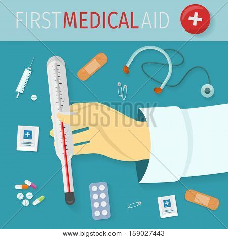 First medical aid vector concept in flat design. Thermometer in doctor hand. Collection of medical supplies.  Drugs, stethoscope, patch, pill, pins, syringe illustrations.