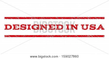 Designed In USA watermark stamp. Text tag between horizontal parallel lines with grunge design style. Rubber seal stamp with scratched texture. Vector red color ink imprint on a white background.
