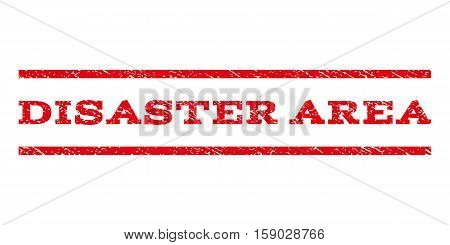 Disaster Area watermark stamp. Text tag between horizontal parallel lines with grunge design style. Rubber seal stamp with scratched texture. Vector red color ink imprint on a white background.