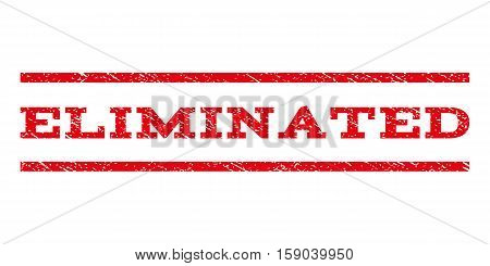 Eliminated watermark stamp. Text caption between horizontal parallel lines with grunge design style. Rubber seal stamp with dust texture. Vector red color ink imprint on a white background.