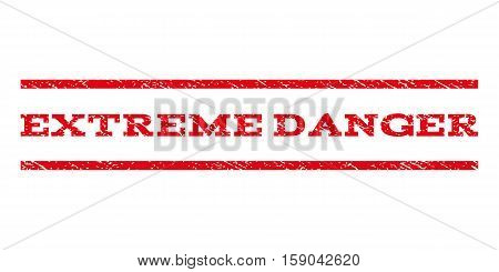 Extreme Danger watermark stamp. Text tag between horizontal parallel lines with grunge design style. Rubber seal stamp with unclean texture. Vector red color ink imprint on a white background.