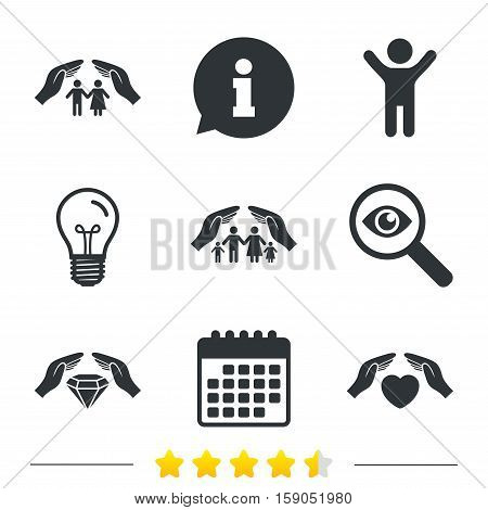 Hands insurance icons. Couple and family life insurance symbols. Heart health sign. Diamond jewelry symbol. Information, light bulb and calendar icons. Investigate magnifier. Vector