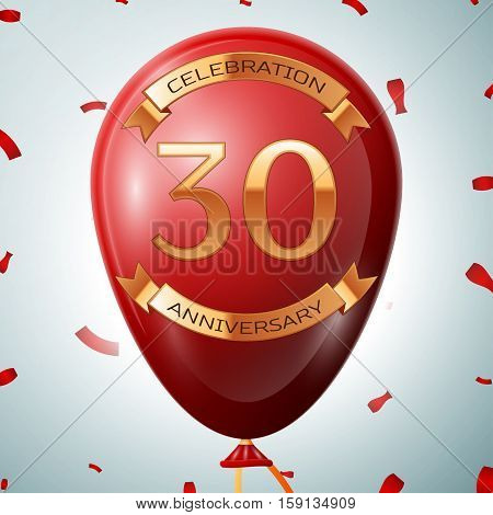 Red balloon with golden inscription thirty years anniversary celebration and golden ribbons on grey background and confetti. Vector illustration