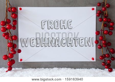 Label With German Text Frohe Weihnachten Means Merry Christmas. Red Christmas Decoration On Snow. Urban And Modern Cement Wall As Background