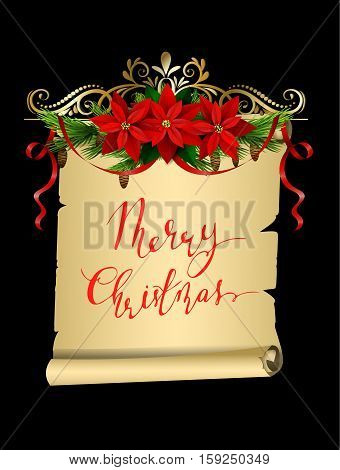 Christmas decoration with evergreen treess holly and pinecone and poinsettia and ribbon isolated on paper roll with handwritten Merry Christmas lettering