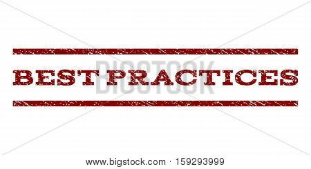 Best Practices watermark stamp. Text caption between horizontal parallel lines with grunge design style. Rubber seal dark red stamp with dirty texture. Vector ink imprint on a white background.