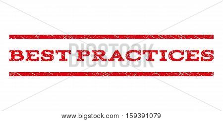 Best Practices watermark stamp. Text caption between horizontal parallel lines with grunge design style. Rubber seal red stamp with unclean texture. Vector ink imprint on a white background.