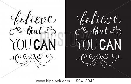 Believe that you can typographical poster. Hand drawn inspirational quote