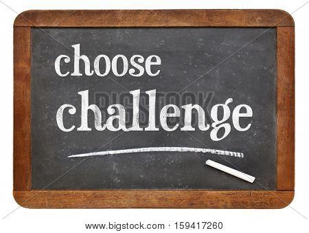 choose challenge - white chalk text on a vintage slate blackboard