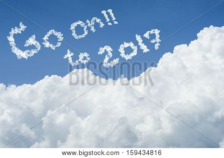 Beautiful Blue Sky And White Cloud. Sunny Day.cloudscape.close Up The Cloud.text Go On To 2017.end O