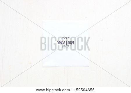 best vacation spots idea, piece of paper with the inscription