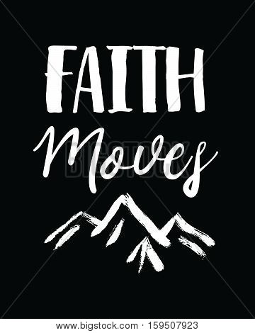 Faith Moves Mountains White on Black with Sparkles Background Trust in God Concept Art Design Poster