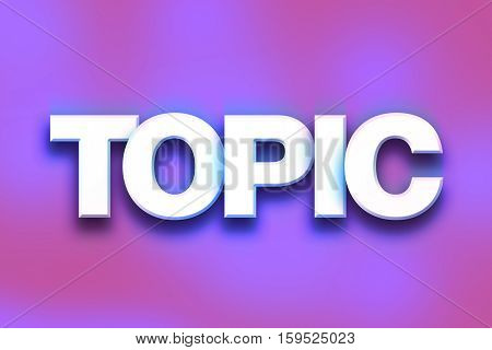 Topic Concept Colorful Word Art