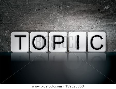Topic Tiled Letters Concept And Theme