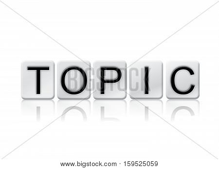 Topic Isolated Tiled Letters Concept And Theme