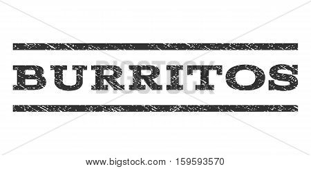 Burritos watermark stamp. Text tag between horizontal parallel lines with grunge design style. Rubber seal gray stamp with unclean texture. Vector ink imprint on a white background.