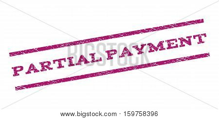 Partial Payment watermark stamp. Text caption between parallel lines with grunge design style. Rubber seal stamp with scratched texture. Vector purple color ink imprint on a white background.