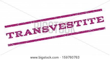 Transvestite watermark stamp. Text caption between parallel lines with grunge design style. Rubber seal stamp with unclean texture. Vector purple color ink imprint on a white background.