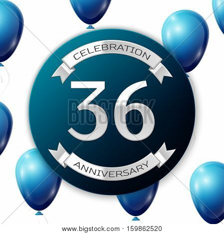 Silver number thirty six years anniversary celebration on blue circle paper banner with silver ribbon. Realistic blue balloons with ribbon on white background. Vector illustration.