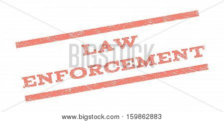 Law Enforcement watermark stamp. Text tag between parallel lines with grunge design style. Rubber seal stamp with dirty texture. Vector salmon color ink imprint on a white background.