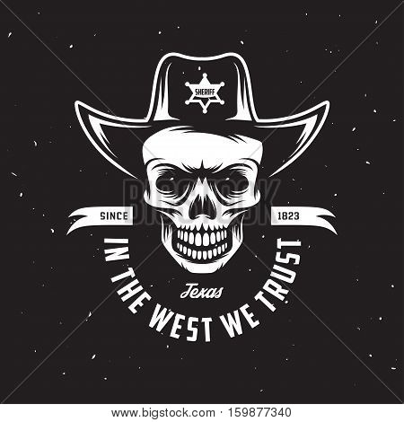 In the west we trust t-shirt design with skull in sheriff hat. Wild west related poster. Vector vintage illustration.