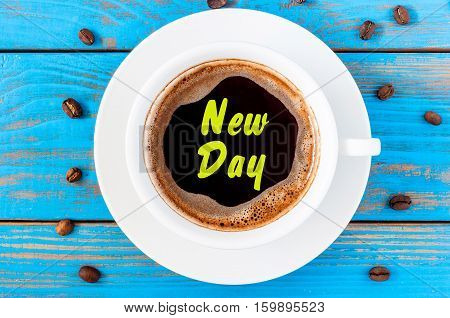 aNew Day - inscription on morning mug of coffee or espresso. Morning motivate concept.