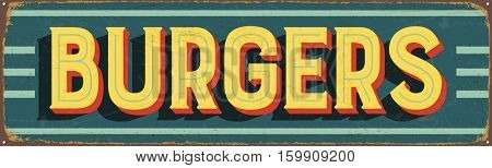 Vintage metal sign - Burgers - Vector EPS10. Grunge and rusty effects can be easily removed for a cleaner look.