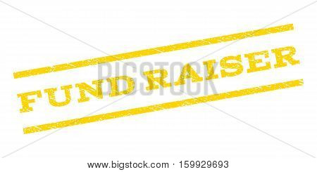 Fund Raiser watermark stamp. Text tag between parallel lines with grunge design style. Rubber seal stamp with scratched texture. Vector yellow color ink imprint on a white background.
