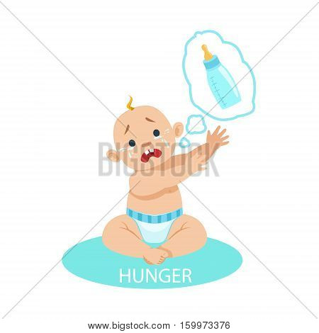 Little Baby Boy In Nappy Is HungryAnd Needs A Bottle, Part Of Reasons Of Infant Being Unhappy And Crying Cartoon Illustration Collection. Infancy And Parenthood Info Vector Drawings With Explanations Why Toddler Is Upset.