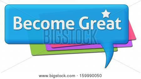 Become great text written over colorful comment symbol.