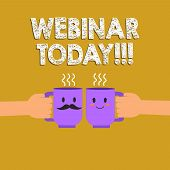 Text Sign Showing Webinar Today. Conceptual Photo Telling Someone That Have Seminar Conducted Over I poster