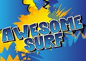 Awesome Surf - Comic Book Style Word On Abstract Background. poster