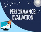 Writing Note Showing Performance Evaluation. Business Photo Showcasing Evaluates Employee Performanc poster