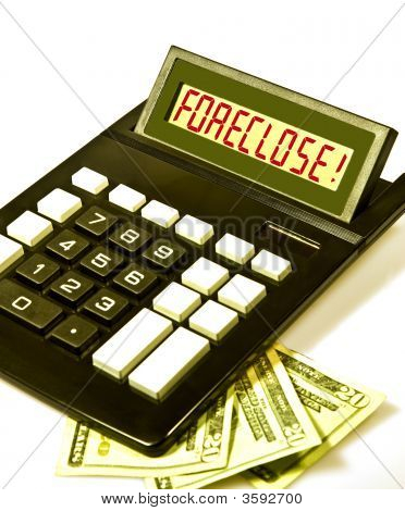 Calculator Says Foreclose!