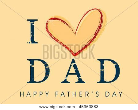 Happy Fathers Day background with text I love dad.