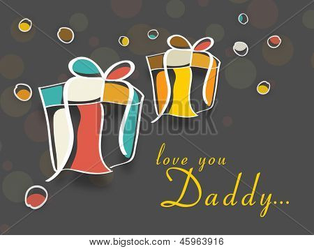 Happy Fathers Day background with colorful gift boxes and text love you Daddy.