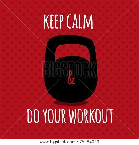 Greeting card. Sport motivation. keep calm and do your workout.