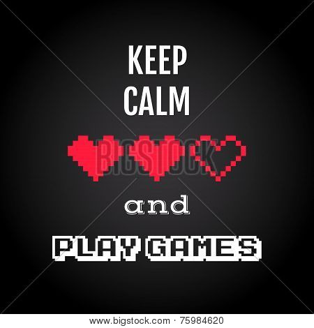 Keep Calm And Play Games, Gaming Quote Vector