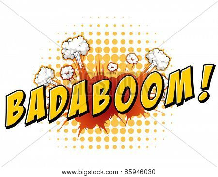 Word badaboom with explosion background