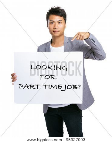 Business man finger pointing to placard showing phrase of looking for part-time job