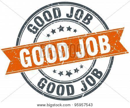 Good Job Round Orange Grungy Vintage Isolated Stamp