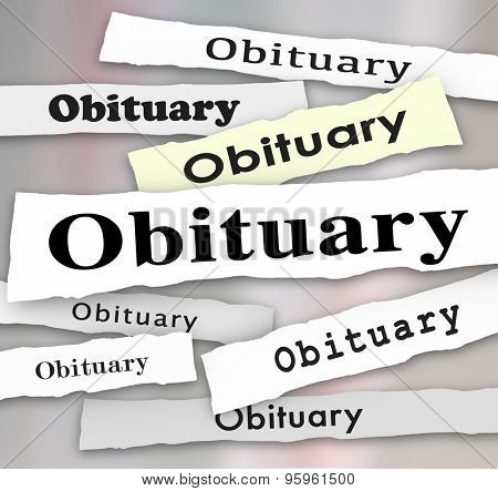 Obituary words in newspaper headlines as death notices or memorials for dead people, friends, or relatives