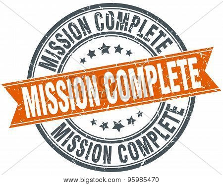 Mission Complete Round Orange Grungy Vintage Isolated Stamp