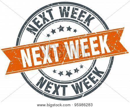 Next Week Round Orange Grungy Vintage Isolated Stamp