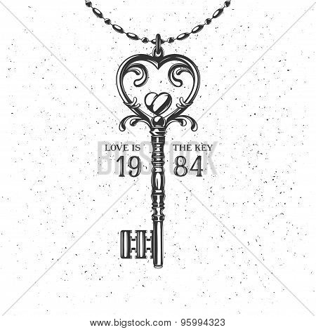 Monochrome vintage label , badge for poster or t-shirt. Heart-shaped key with quote.