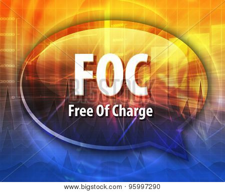 word speech bubble illustration of business acronym term FOC Free of Charge