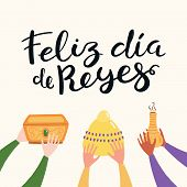 Hand Drawn Vector Illustration Of Three Kings Hands With Gifts, Spanish Quote Feliz Dia De Reyes, Ha poster