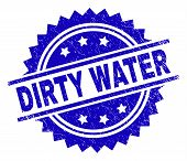 Dirty Water Stamp Seal Watermark With Distress Style. Blue Vector Rubber Print Of Dirty Water Title  poster