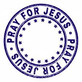 Pray For Jesus Stamp Seal Watermark With Distress Texture. Designed With Circles And Stars. Blue Vec poster