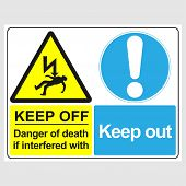 Plate: keep Off. Danger Of Death If Interfered With. Keep Out. Sign: keep Off. Danger Of Death If poster